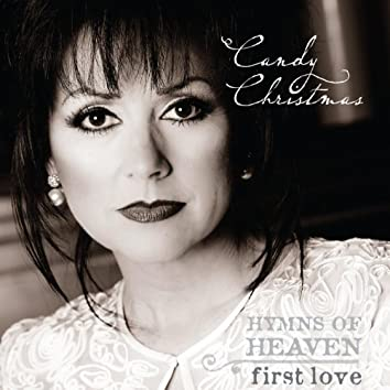 Hymns Of Heaven: First Love