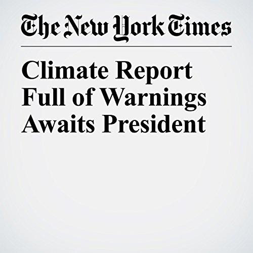 Climate Report Full of Warnings Awaits President copertina