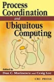 Process Coordination and Ubiquitous Computing (English Edition)
