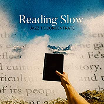 Reading Slow Jazz to Concentrate - Study Time & Relaxing Music for Learning, Working at Home