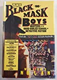 The Black Mask Boys: Masters in the Hard-Boiled School of Detective Fiction