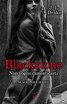 Blackstone. Non voglio dimenticarti (Blackstone Series Vol. 2) di [J.L. Drake]