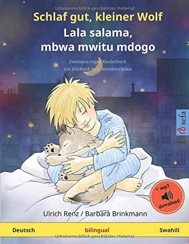 Schlaf gut, kleiner Wolf – Lala salama, mbwa mwitu mdogo (Deutsch – Swahili): Zweisprachiges Kinderbuch mit mp3...