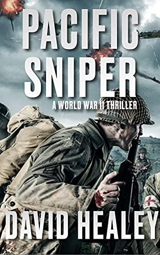 Pacific Sniper: A World War II Thriller by [David Healey]