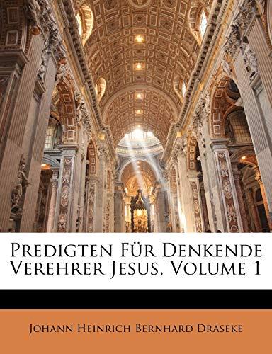 Dräseke, J: Predigten Für Denkende Verehrer Jesus