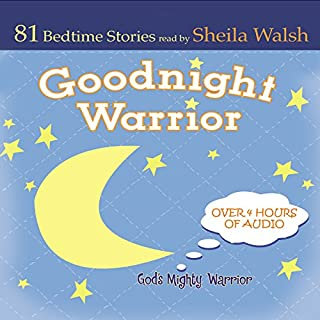 Good Night Warrior     84 Favorite Bedtime Bible Stories Read by Sheila Walsh              By:                                                                                                                                 Sheila Walsh                               Narrated by:                                                                                                                                 Sheila Walsh                      Length: 4 hrs and 10 mins     Not rated yet     Overall 0.0