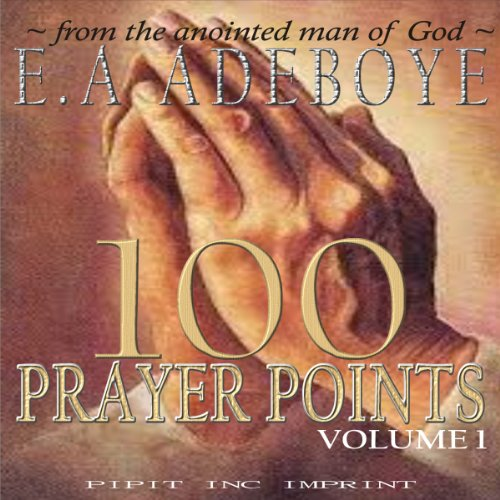 100 Prayer Points                   By:                                                                                                                                 E.A Adeboye                               Narrated by:                                                                                                                                 William Butler                      Length: 29 mins     1 rating     Overall 5.0