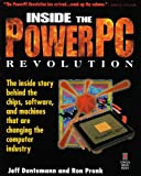 Inside the PowerPC Revolution: The Inside Story Behind the Chips, Software, and Machines That Are Changing the Computer Industry