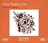 Yves Theiler Trio : Dance In A Triangle.