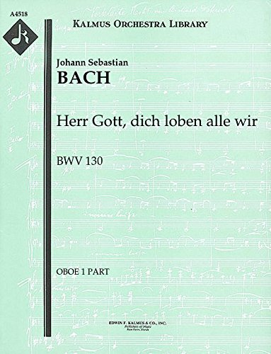 Herr Gott, dich loben alle wir, BWV 130: Oboe 1, 2 and 3 parts (Qty 2 each) [A4518]