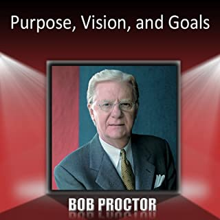 Purpose, Vision, and Goals                   By:                                                                                                                                 Bob Proctor                               Narrated by:                                                                                                                                 Bob Proctor                      Length: 32 mins     26 ratings     Overall 4.4