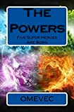 The Powers: Five Super Heroes Are Born (English Edition)