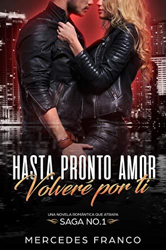 Hasta Pronto Amor. Volvere por ti (Libro 1): Una Novela Romantica que atrapa