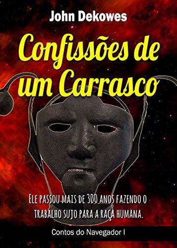 CONFISSÕES DE UM CARRASCO (Contos do Navegador Livro 1) (Portuguese Edition)