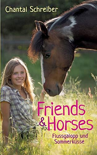 Friends & Horses: Band 4 - Flussgalopp und Sommerküsse