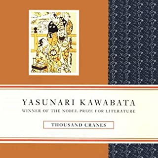 Thousand Cranes                   By:                                                                                                                                 Yasunari Kawabata                               Narrated by:                                                                                                                                 Brian Nishii                      Length: 3 hrs     92 ratings     Overall 3.9