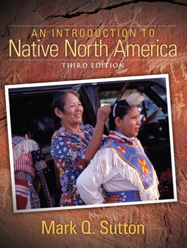 Introduction to Native North America, An (3rd Edition)