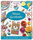 Kleine Geschenke: Kreative Ideen für Kinder zum Selbermachen