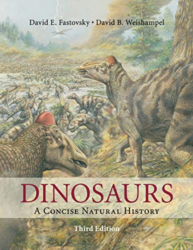 Compare Textbook Prices for Dinosaurs: A Concise Natural History 3 Edition ISBN 9781316501153 by Fastovsky, David E.
