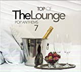 Top Of The Lounge: Pop Anthems 7 / Various