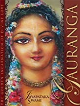 Gauranga - The golden incarnation of divine love