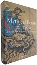 Mythical Beasts of Japan: From Evil Creatures to Sacred Beings by PIE Books (2009) Paperback