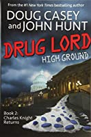 Drug Lord (High Ground Novels)