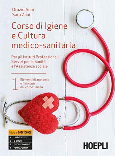 Corso di igiene e cultura medico-sanitaria. Per gli Ist. professionali servizi per la sanità e l'assistenza sociale (Vol. 1)