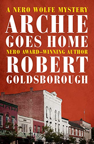 Archie Goes Home (The Nero Wolfe Mysteries)