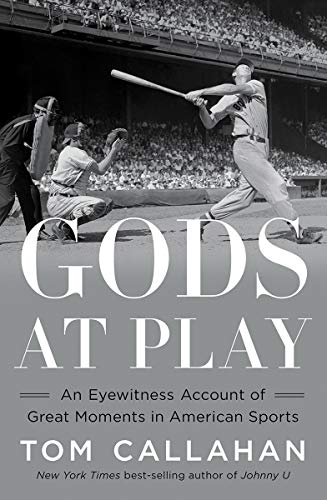 Compare Textbook Prices for Gods at Play: An Eyewitness Account of Great Moments in American Sports 1 Edition ISBN 9781324004271 by Callahan, Tom
