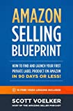 Amazon Selling Blueprint - How to Find and Launch Your First Private-Label Product...