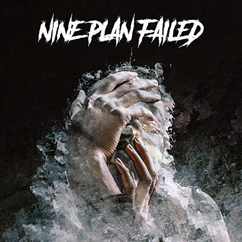 Nine Plan Failed