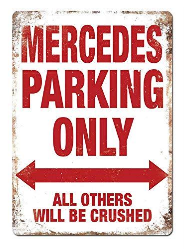 Mercedes Parking Only Metall Blechschild Retro Metall gemalt Kunst Poster Dekoration Plaque Warnung Bar Cafe Garage Party Game Room Hauptdekoration