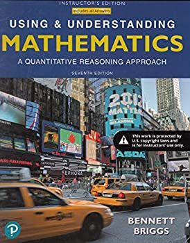Using and Understanding Mathematics  A Quantitative Reasoning Approach   7e   Annotated Edition