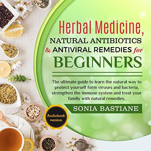 Herbal Medicine, Natural Antibiotics and Antiviral Remedies for Beginners Titelbild