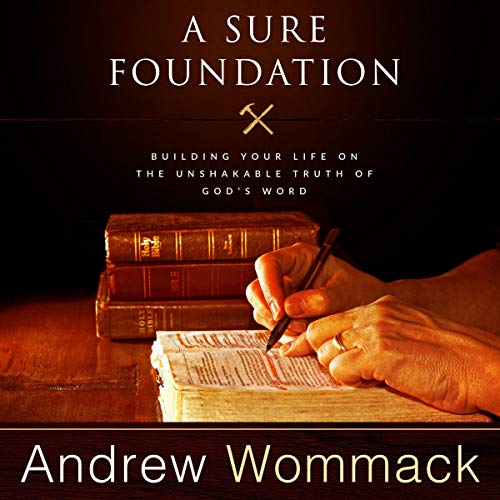 A Sure Foundation: Building Your Life on the Unshakable Truth of God's Word cover art