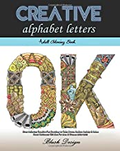 Creative Alphabet letters: Adult Coloring Book (Stress Relieving Creative Fun Drawings to Calm Down, Reduce Anxiety & Relax.Great Christmass Gift Idea For Men & Women 2020-2021)