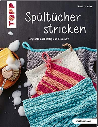 Spültücher stricken (kreativ.kompakt.): Originell, nachhaltig und dekorativ