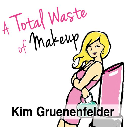 A Total Waste of Makeup audiobook cover art