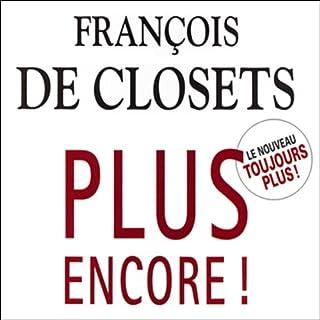 Plus encore !                   De :                                                                                                                                 François de Closets                               Lu par :                                                                                                                                 François d'Aubigny                      Durée : 13 h et 26 min     18 notations     Global 4,3