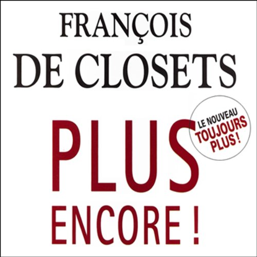 Plus encore !                   By:                                                                                                                                 François de Closets                               Narrated by:                                                                                                                                 François d'Aubigny                      Length: 13 hrs and 26 mins     Not rated yet     Overall 0.0