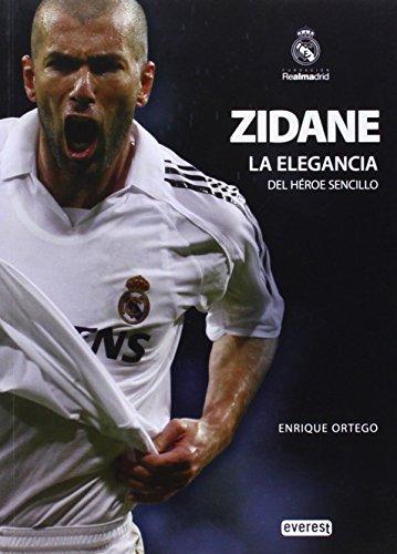 Zidane, la elegancia del héroe sencillo (Biografías Real Madrid)
