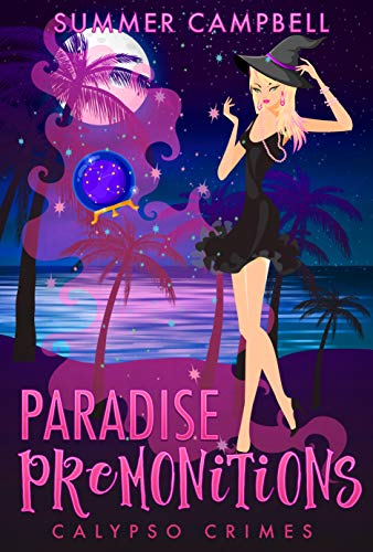 Paradise Premonitions: Calypso Crimes Book 1 by [Summer  Campbell]