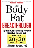The Body Fat Breakthrough: Tap the Muscle-Building Power of Negative Training and Lose Up to 30...