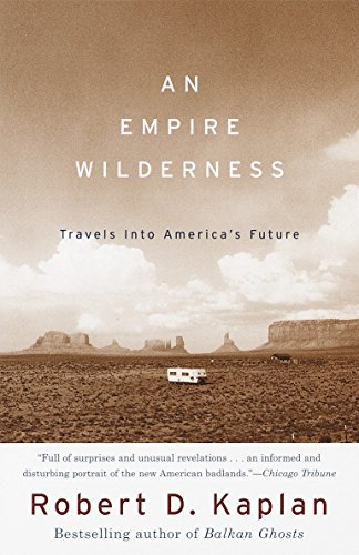 An Empire Wilderness: Travels Into America\'s Future (Vintage Departures) [Idioma Inglés]