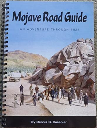 Mojave Road Guide: An Adventure Through Time (Tales of the Mojave Road, No. 22) by Dennis Casebier (1999-11-02)