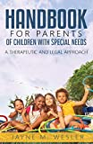 Handbook for Parents of Children with Special Needs: A Therapeutic and Legal Approach