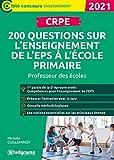CRPE - 200 questions sur l'enseignement de l'EPS à l'école primaire - Professeur des écoles