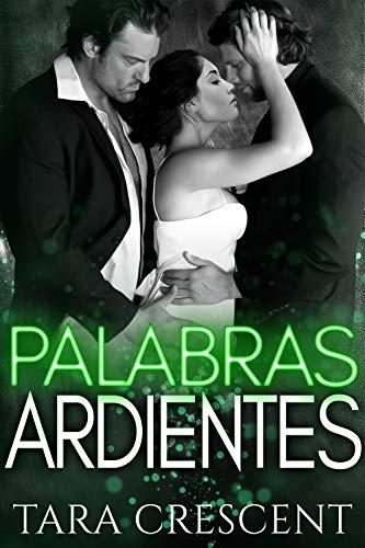 Palabras Ardientes: Un menage romántico (La Serie Ardiente nº 4) (Spanish Edition)