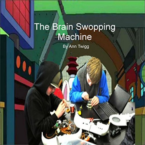 The Brain Swoping Machine audiobook cover art